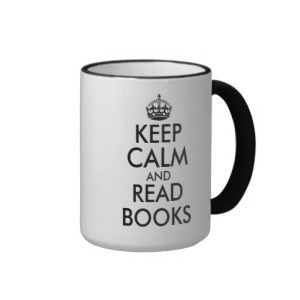 keep_calm_and_read_books_coffee_mug-r3dbb958cdeac4da0a6eb88a9f07dba68_x76x5_8byvr_512
