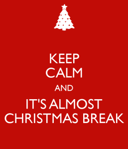 keep-calm-and-it-s-almost-christmas-break