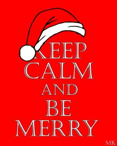 keep_calm_and_be_merry_by_mattynicegy-d3mznkf