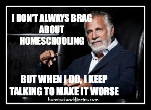 I-Dont-Always-Brag-About-Homeschooling-300x218